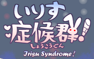 Irisu Syndrome!