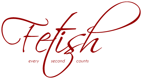 Fetish: Every Second Counts